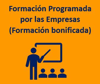 ¿Qué es la formación programada por las empresas y quienes son beneficiarios?