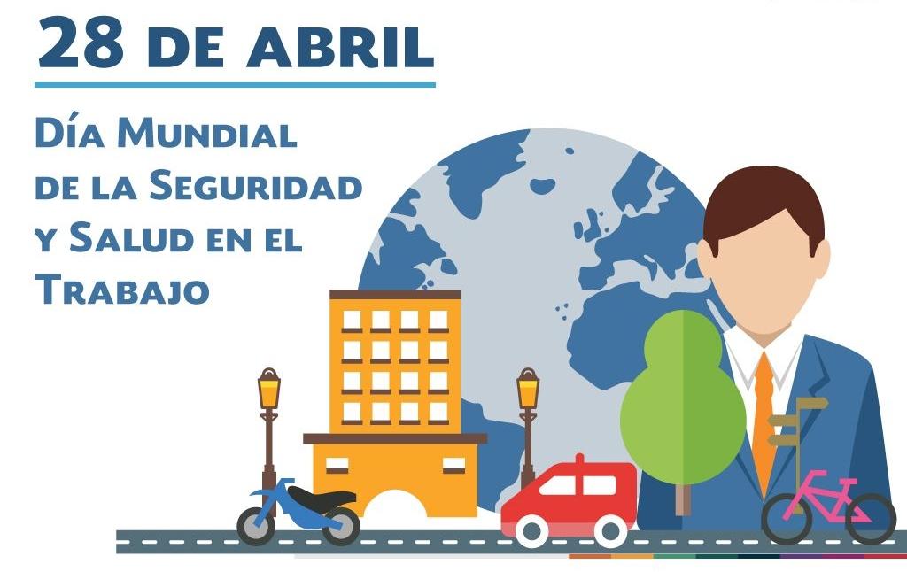 28 de Abril: Día mundial de la Seguridad y Salud en el Trabajo (SST)